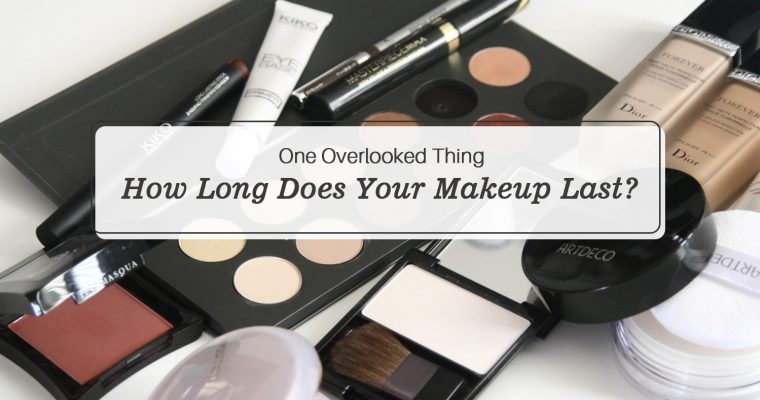 One Overlooked Thing: How Long Does Your Makeup Last?