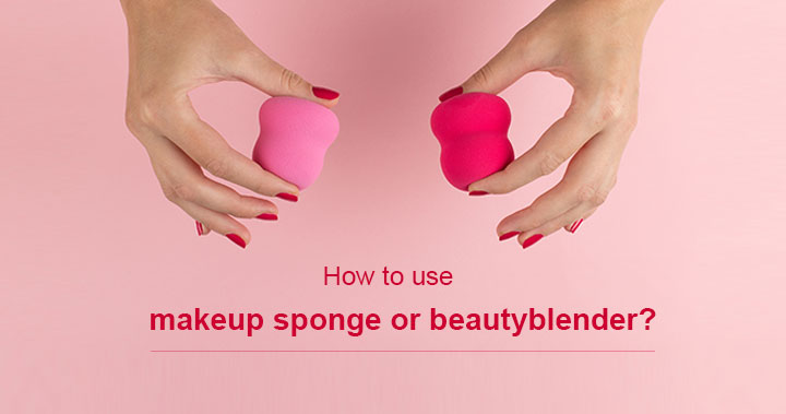 How to use makeup sponge or beauty blender?