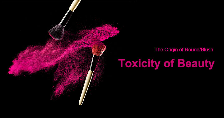 The Origin Resource of Ancient Rouge: Toxicity of Beauty
